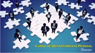 CURSO DE DEPARTAMENTO PESSOAL EM DRACENA
