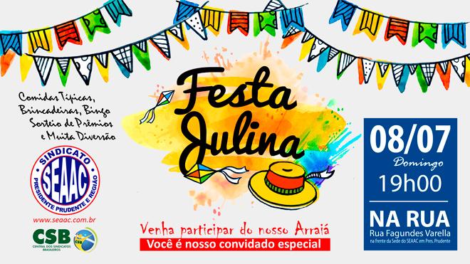 DIA 08 DE JULHO TEM FESTA JULINA DO SEAAC
